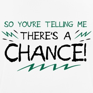 There s a chance - Motivation - Männer T-Shirt atmungsaktiv