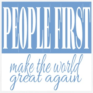 People first - make the world great again - Men's Breathable T-Shirt