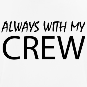 Always with my CREW - Men's Breathable T-Shirt