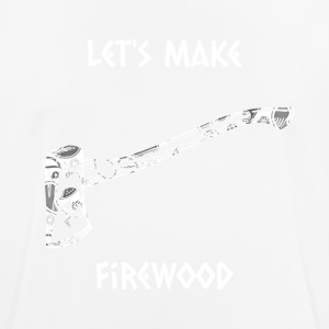 Let's make firewood - Men's Breathable T-Shirt