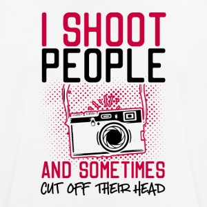I Shoot People And Sometimes Cut Off Their Head - Männer T-Shirt atmungsaktiv