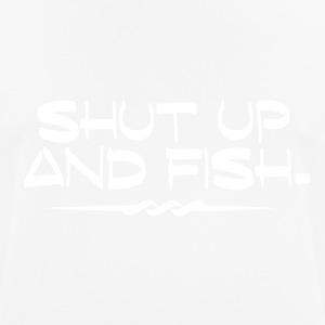 Shut Up and Fish - Fishing Addiction - Männer T-Shirt atmungsaktiv