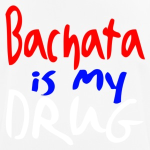 Bachata is my Drug - Mambo New York - Men's Breathable T-Shirt