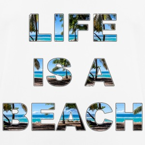 Life is a beach - Men's Breathable T-Shirt
