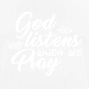 God Listens When We Pray - Männer T-Shirt atmungsaktiv