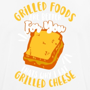 Grilled foods are better - I eat grilled cheese - Männer T-Shirt atmungsaktiv