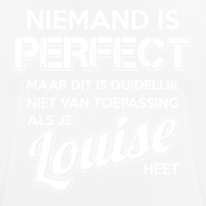 Niemand is perfect. Persoonlijk cadeau Louise. - mannen T-shirt ademend