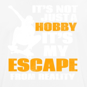 It´s not just a hobby it´s my escape from reality - Männer T-Shirt atmungsaktiv
