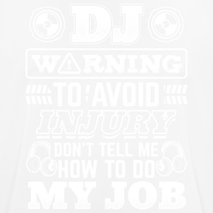 DJ WARNING DO NOT TELL ME MY JOB - DEEJAY - Men's Breathable T-Shirt