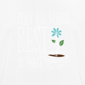 May All Wars Rest In Peace - Männer T-Shirt atmungsaktiv