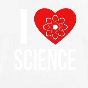 I LOVE SCIENCE * IDEAL GIFT * - Men's Breathable T-Shirt