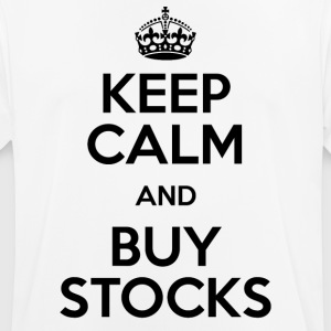 KEEP CALM AND BUY STOCKS - Männer T-Shirt atmungsaktiv