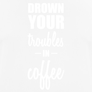 Drown your worries in coffee funny sayings - Men's Breathable T-Shirt