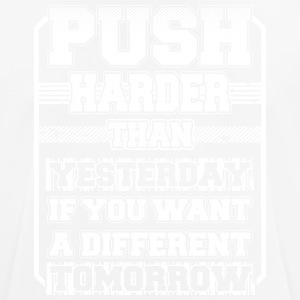 Push Harder Than Yesterday - Men's Breathable T-Shirt