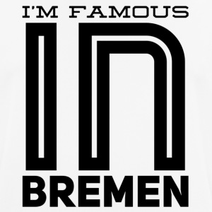 im famous in Bremen - Men's Breathable T-Shirt