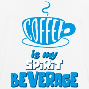 Coffee is my spirit beverage - Men's Breathable T-Shirt