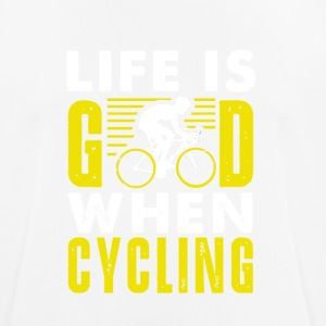 Life is good when cycling - Men's Breathable T-Shirt