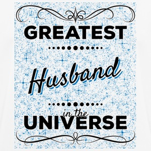 Greatest Husband in the Universe - Männer T-Shirt atmungsaktiv