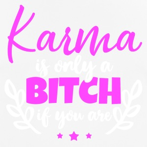 Karma is just a bitch if you are - Men's Breathable T-Shirt