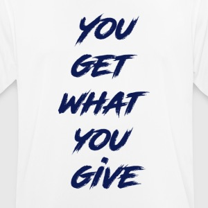 YouGetWhatYouGive - mannen T-shirt ademend