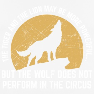 The Wolf Does Not Perform In The Circus - Men's Breathable T-Shirt