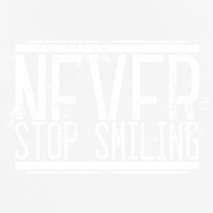 Never Stop Smiling Alt Weiss 001 AllroundDesigns - Men's Breathable T-Shirt