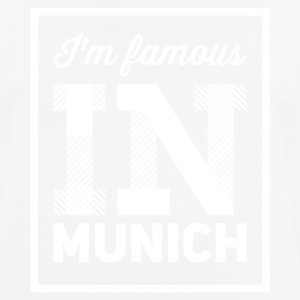 im famous in munich white - Men's Breathable T-Shirt