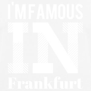 i'm famous in Frankfurt white - Men's Breathable T-Shirt