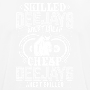 DJ SKILLED DEEJAYS ARENT CHEAP - Men's Breathable T-Shirt