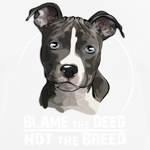 AMERICAN STAFFORDSHIRE TERRIER blame the deed - Men's Breathable T-Shirt