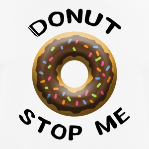 Donut stop me - Men's Breathable T-Shirt