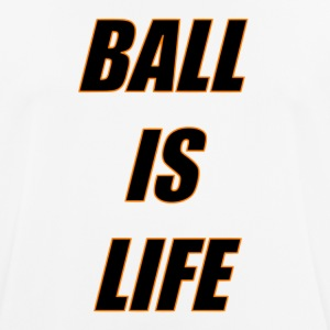 Ball is Life Black Limited - Men's Breathable T-Shirt