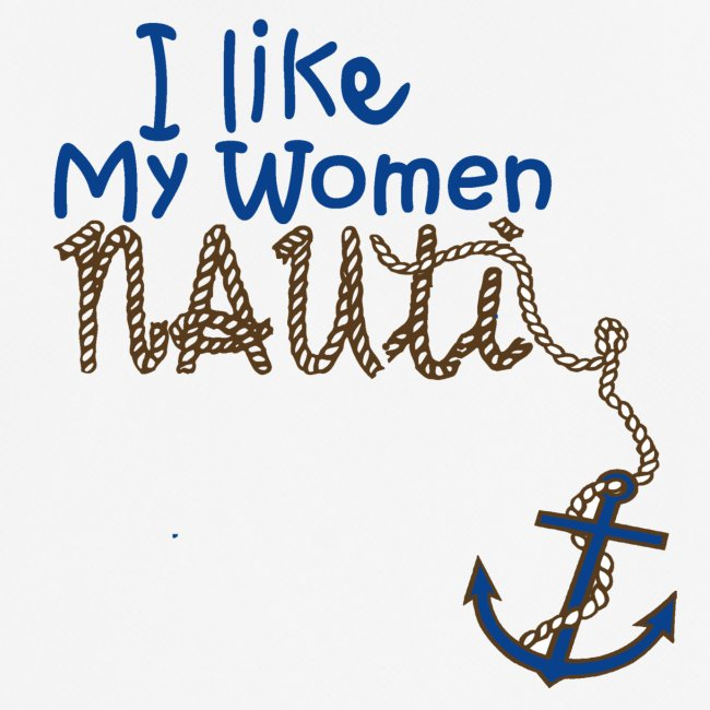 I Like My Women Nauti