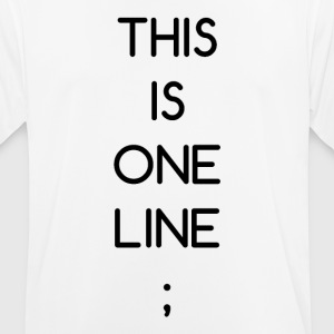 This Is One Line; - Männer T-Shirt atmungsaktiv