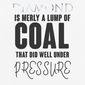 Mining: Diamond is merly a lump of coal did did - Men's Breathable T-Shirt