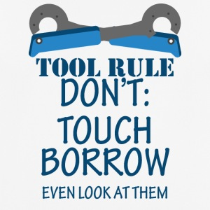 Mechanic: Tool Rule Don't: Touch Borrow Even - Men's Breathable T-Shirt