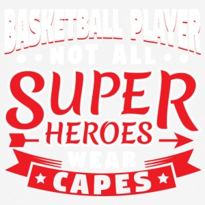 NOT ALL SUPERHEROES WEAR CAPES - BASKETBALL - Männer T-Shirt atmungsaktiv