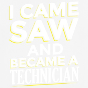 I CAME SAW AND BECAME A TECHNICIAN - Männer T-Shirt atmungsaktiv