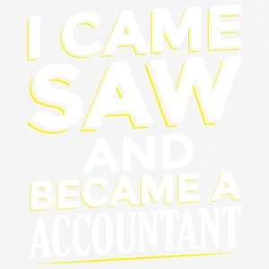 I CAME SAW AND BECAME A ACCOUNTANT - Men's Breathable T-Shirt