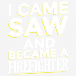 I CAME SAW AND BECAME A FIREFIGHTER - Men's Breathable T-Shirt