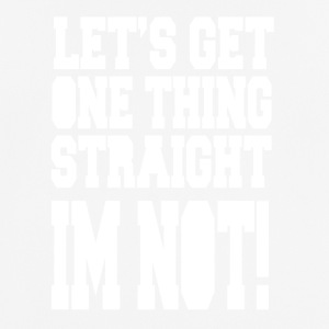 Let's Get One Thing Stright Im Not! LGBTQ - T-shirt respirant Homme