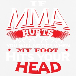 MMA - IF MMA HURTS YOU 'LL NOTICE - Men's Breathable T-Shirt