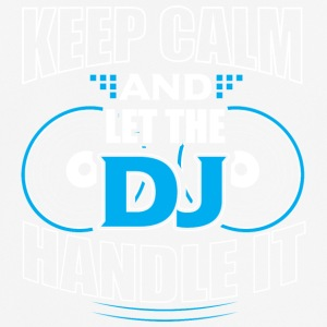 KEEP CALM AND LET THE DJ HANDLE IT - Men's Breathable T-Shirt