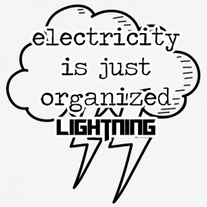 Electricians: Electricity is just organized lightnin - Men's Breathable T-Shirt