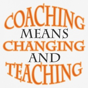 Coach / Trainer: Coaching Means Changing And - Männer T-Shirt atmungsaktiv