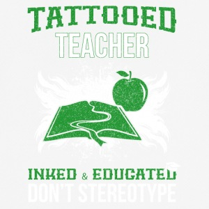 TATTOOED TEACHER - Männer T-Shirt atmungsaktiv
