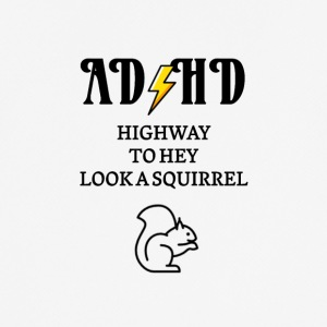 ADHD Highway to hey look a squirrel - Men's Breathable T-Shirt