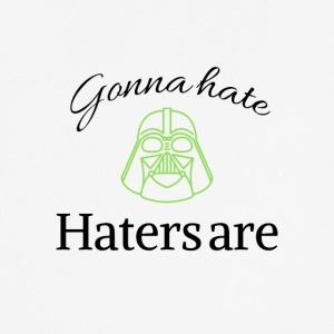 Gonna hate haters are - Männer T-Shirt atmungsaktiv