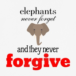 Elephants never forget and never forgive - Men's Breathable T-Shirt