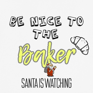 Be nice to the Baker because Santa is watching - Männer T-Shirt atmungsaktiv